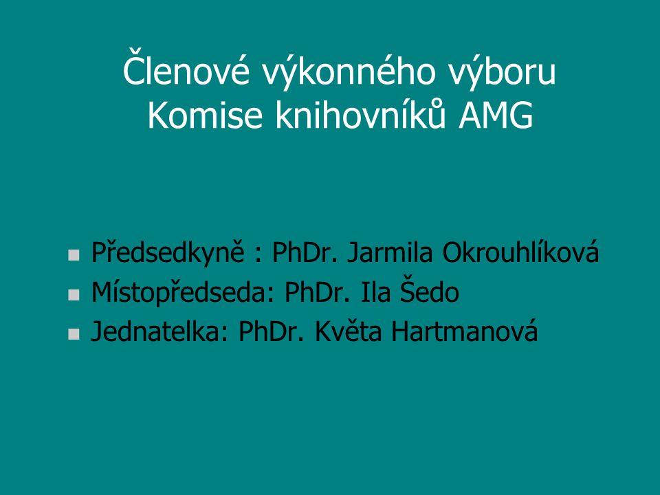 Členové VV KK AMG n Praha: PhDr.Helga Turková n Jihočeský kraj: PhD.