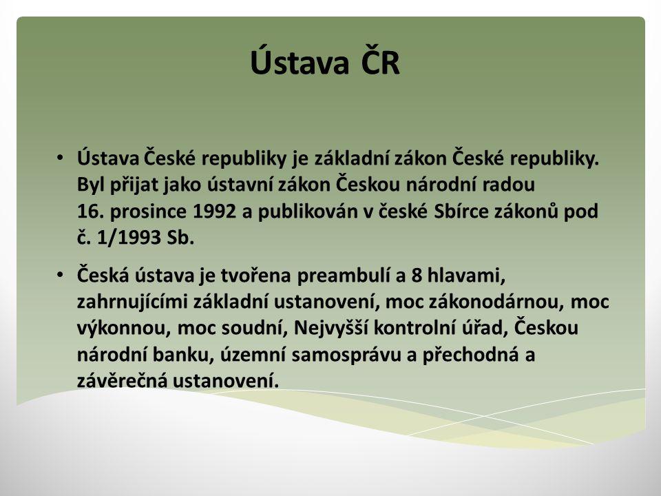 Ústava ČR Ústava České republiky je základní zákon České republiky. Byl přijat jako ústavní zákon Českou národní radou 16. prosince 1992 a publikován