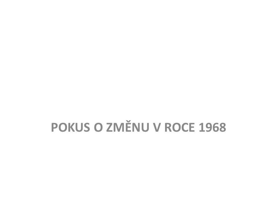 POKUS O ZMĚNU V ROCE 1968