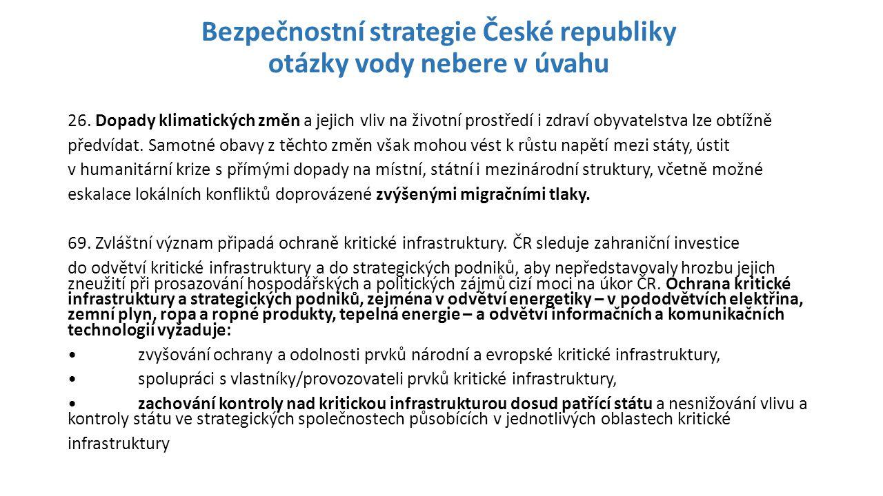 Bezpečnostní strategie České republiky otázky vody nebere v úvahu 26. Dopady klimatických změn a jejich vliv na životní prostředí i zdraví obyvatelstv