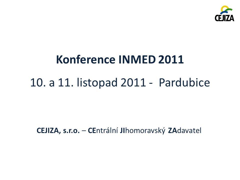 Konference INMED 2011 10. a 11. listopad 2011 - Pardubice CEJIZA, s.r.o.