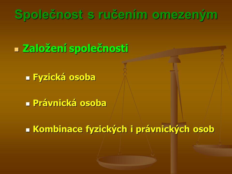 Společnost s ručením omezeným Statutární orgán Statutární orgán Jeden nebo více jednatelů Jeden nebo více jednatelů Je-li jednatelů více, je oprávněn jednat jménem společnosti každý z nich samostatně, nestanoví-li společenská smlouva nebo stanovy jinak Je-li jednatelů více, je oprávněn jednat jménem společnosti každý z nich samostatně, nestanoví-li společenská smlouva nebo stanovy jinak Omezit jednatelská oprávnění může pouze společenská smlouva, stanovy nebo valná hromada Omezit jednatelská oprávnění může pouze společenská smlouva, stanovy nebo valná hromada Takové omezení je však vůči třetím osobám neúčinné Takové omezení je však vůči třetím osobám neúčinné