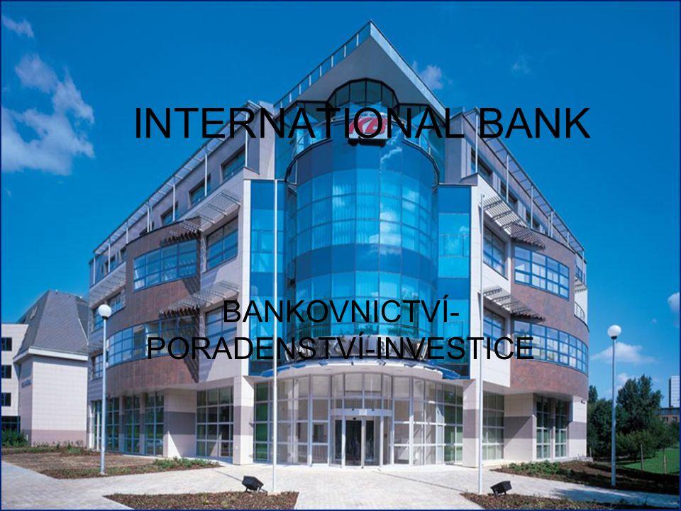 INTERNATIONAL BANK BANKOVNICTVÍ- PORADENSTVÍ-INVESTICE