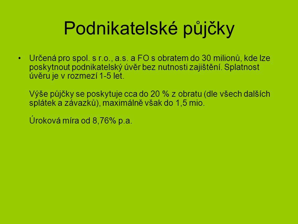 Podnikatelské půjčky Určená pro spol. s r.o., a.s.