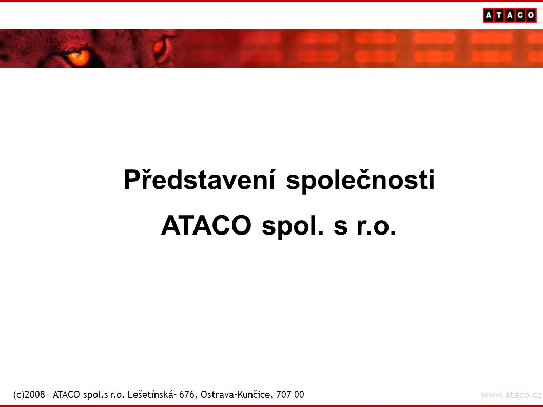 Představení společnosti ATACO spol. s r.o. (c)2008 ATACO spol.s r.o.