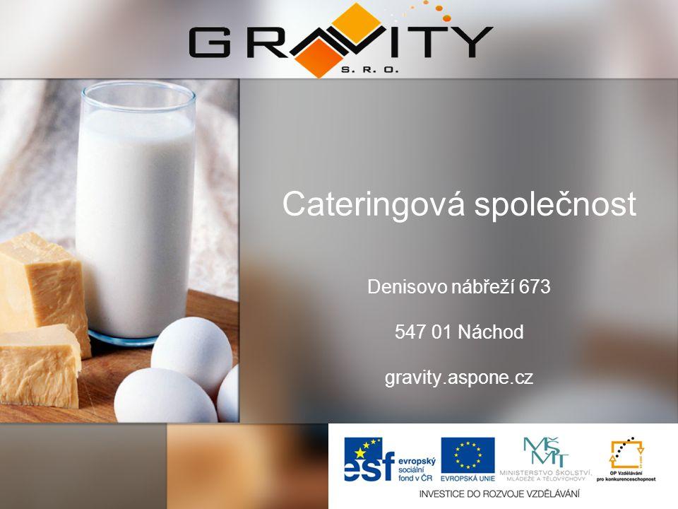 Cateringová společnost Denisovo nábřeží 673 547 01 Náchod gravity.aspone.cz