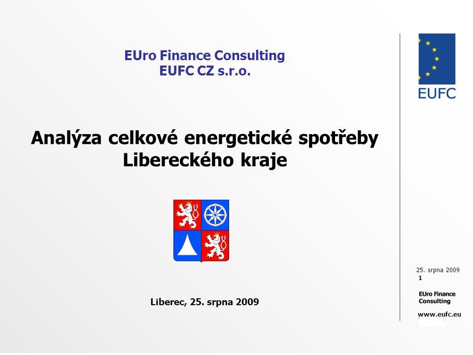 25. srpna 2009 1 www.eufc.eu EUro Finance Consulting EUFC CZ s.r.o. Analýza celkové energetické spotřeby Libereckého kraje Liberec, 25. srpna 2009