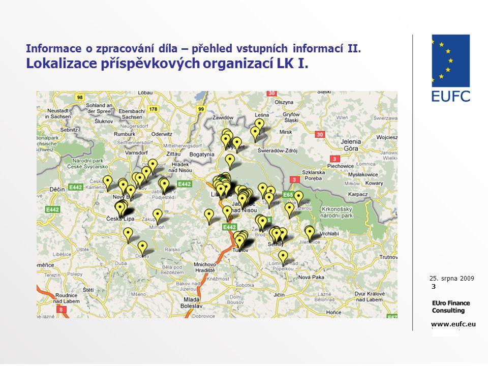 25. srpna 2009 3 www.eufc.eu Informace o zpracování díla – přehled vstupních informací II. Lokalizace příspěvkových organizací LK I.