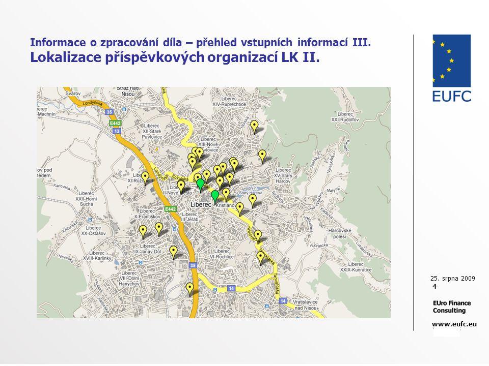 25. srpna 2009 4 www.eufc.eu Informace o zpracování díla – přehled vstupních informací III. Lokalizace příspěvkových organizací LK II.
