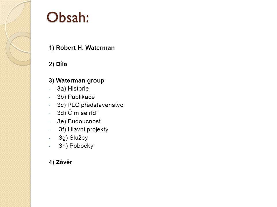 Obsah: 1) Robert H. Waterman 2) Díla 3) Waterman group - 3a) Historie - 3b) Publikace - 3c) PLC představenstvo - 3d) Čím se řídí - 3e) Budoucnost - 3f