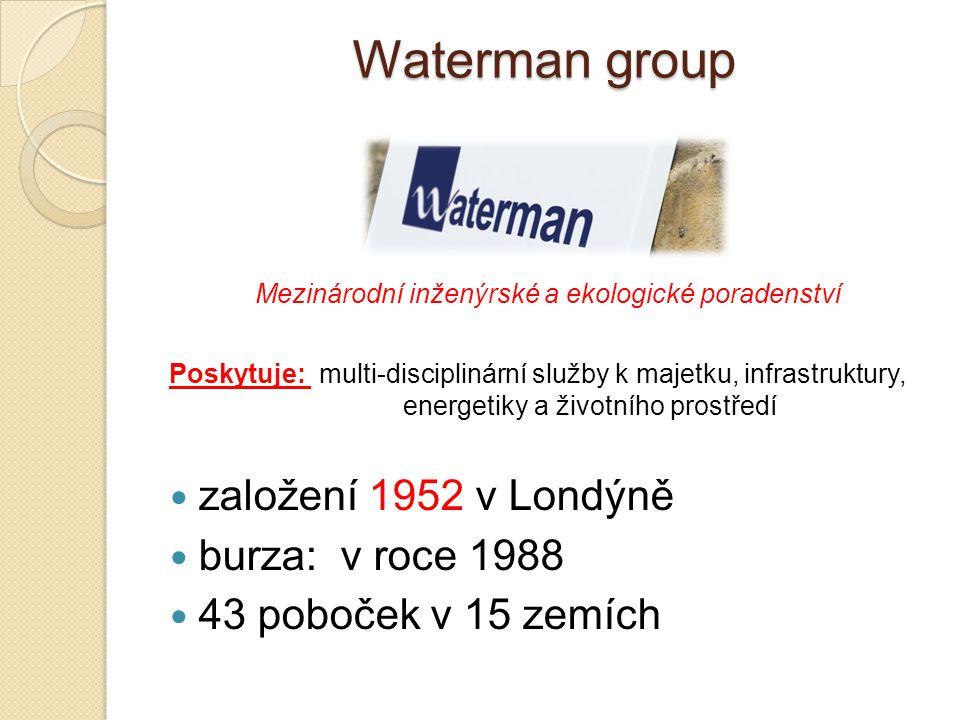 Waterman group Mezinárodní inženýrské a ekologické poradenství Poskytuje: multi-disciplinární služby k majetku, infrastruktury, energetiky a životního