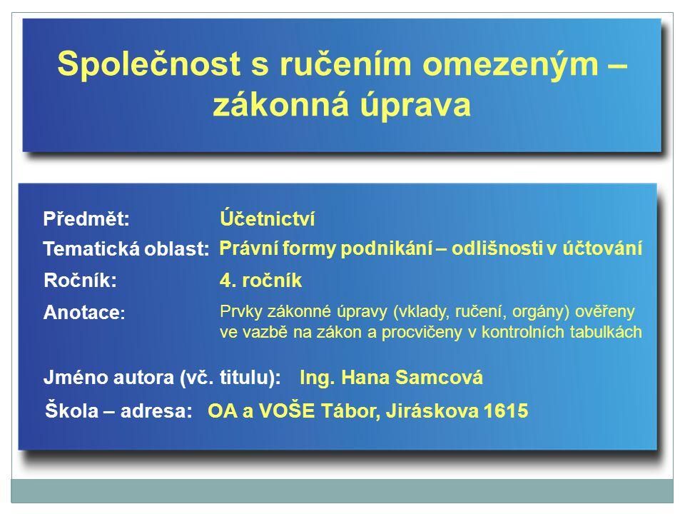 Společnost s ručením omezeným – zákonná úprava Jméno autora (vč.