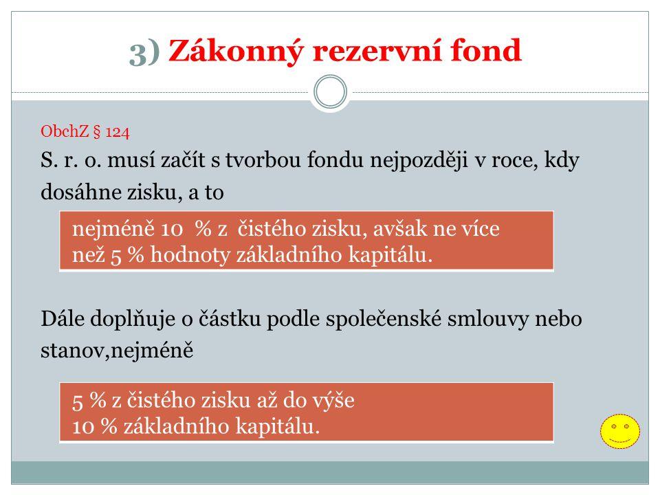 3) Zákonný rezervní fond ObchZ § 124 S. r. o.