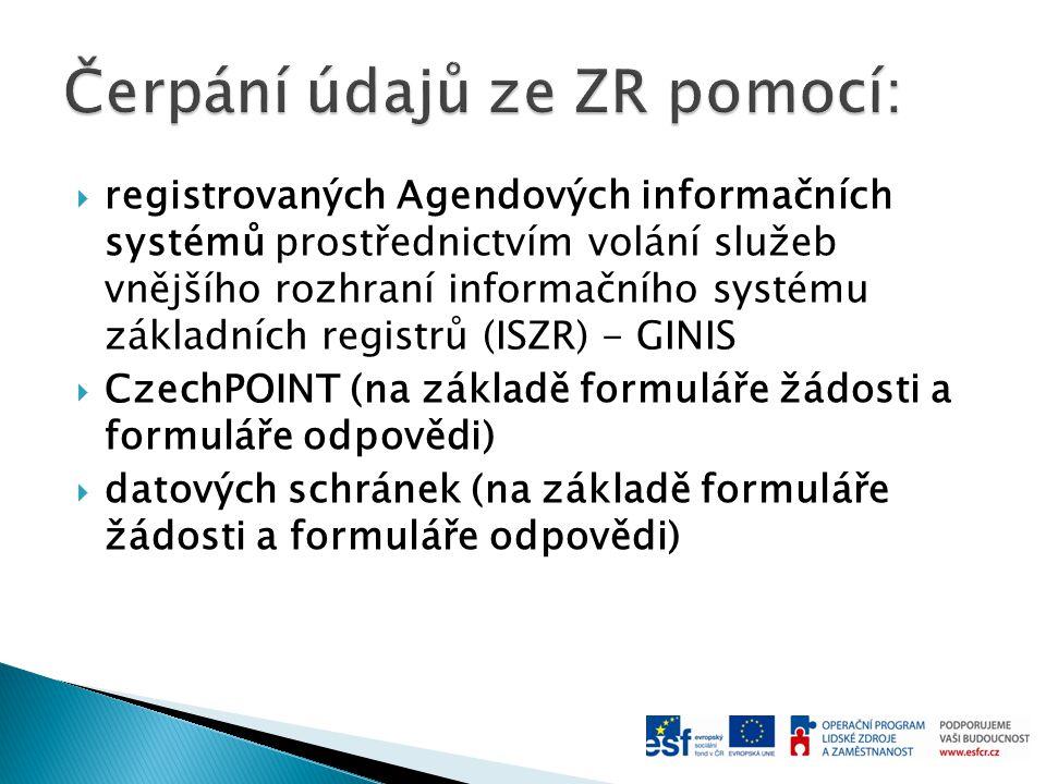  registrovaných Agendových informačních systémů prostřednictvím volání služeb vnějšího rozhraní informačního systému základních registrů (ISZR) - GIN