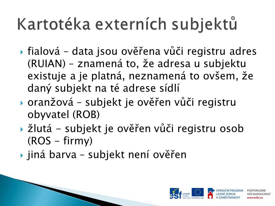  fialová – data jsou ověřena vůči registru adres (RUIAN) – znamená to, že adresa u subjektu existuje a je platná, neznamená to ovšem, že daný subjekt
