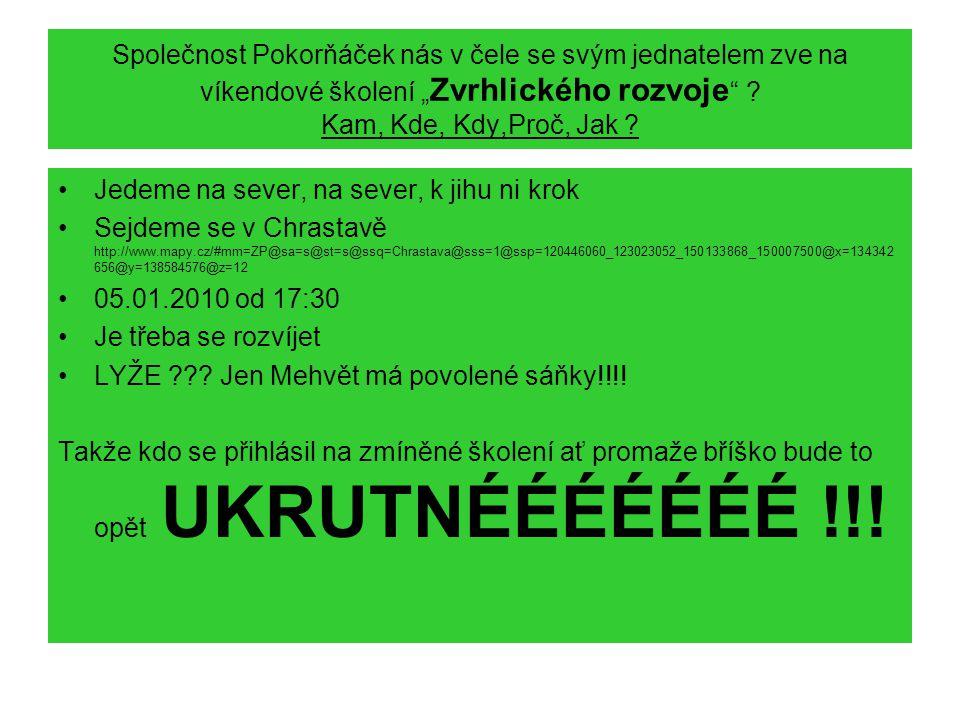 """Společnost Pokorňáček nás v čele se svým jednatelem zve na víkendové školení """" Zvrhlického rozvoje ."""
