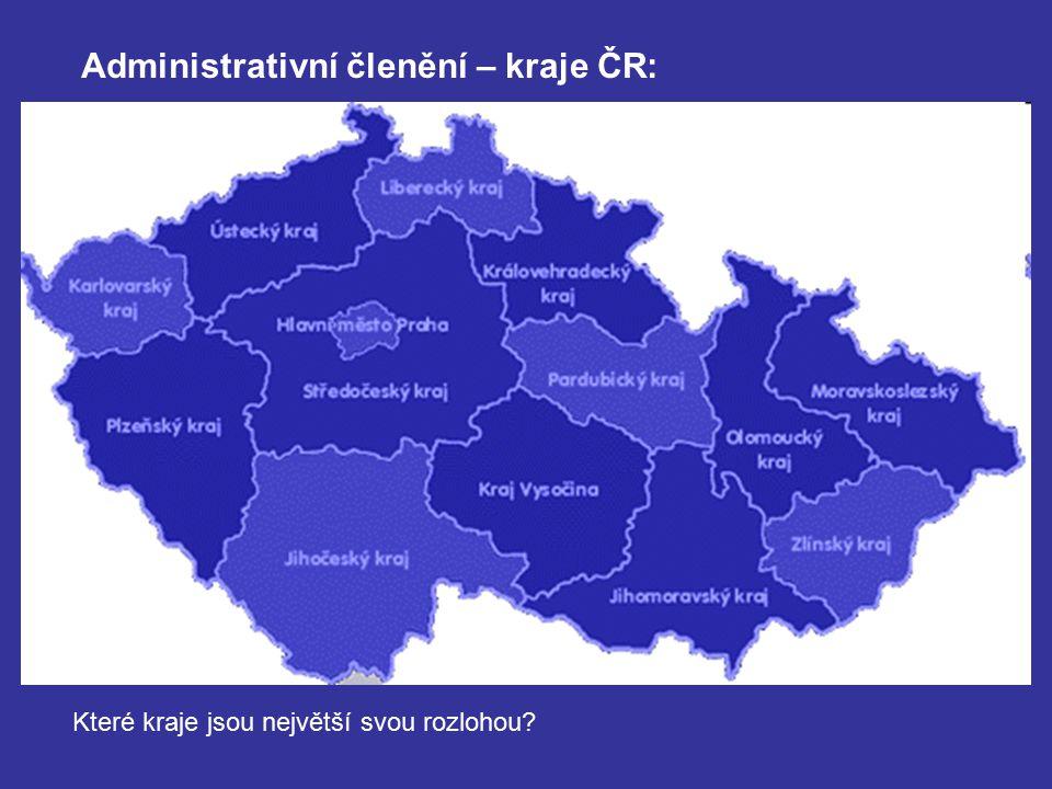 Které kraje jsou největší svou rozlohou? Administrativní členění – kraje ČR: