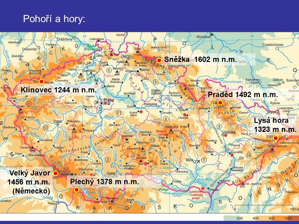 Pohoří a hory: Praděd 1492 m n.m. Sněžka 1602 m n.m. Lysá hora 1323 m n.m. Klínovec 1244 m n.m. Plechý 1378 m n.m. Velký Javor 1456 m n.m. (Německo)