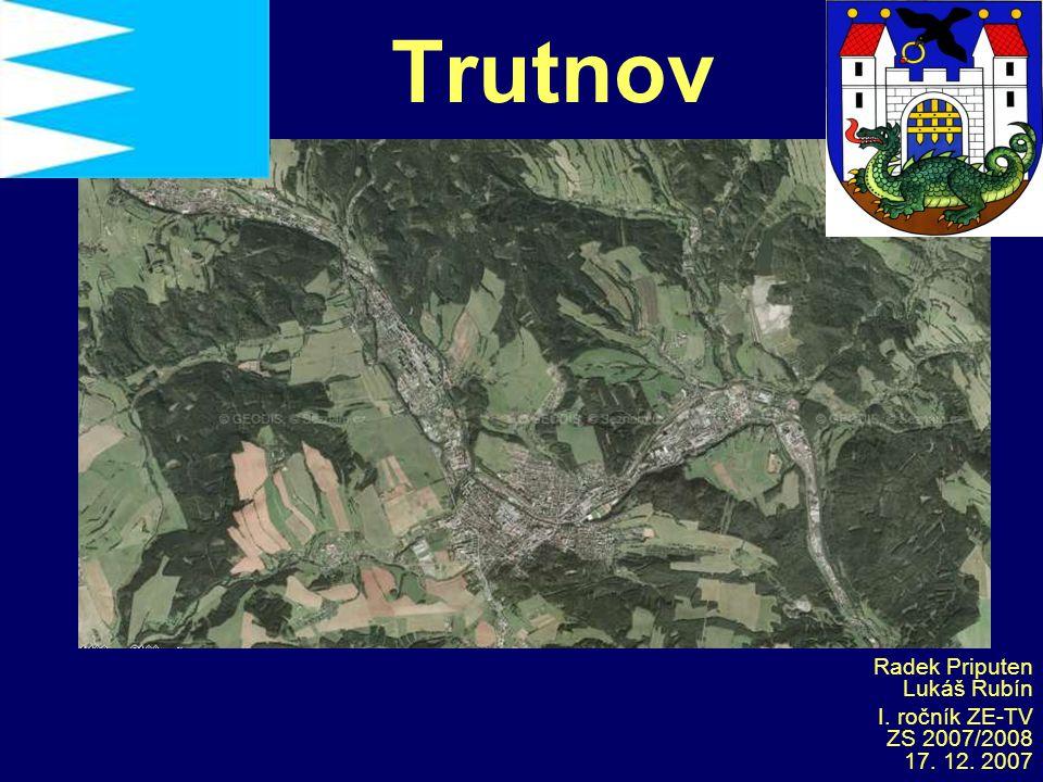 Trutnov Radek Priputen Lukáš Rubín I. ročník ZE-TV ZS 2007/2008 17. 12. 2007