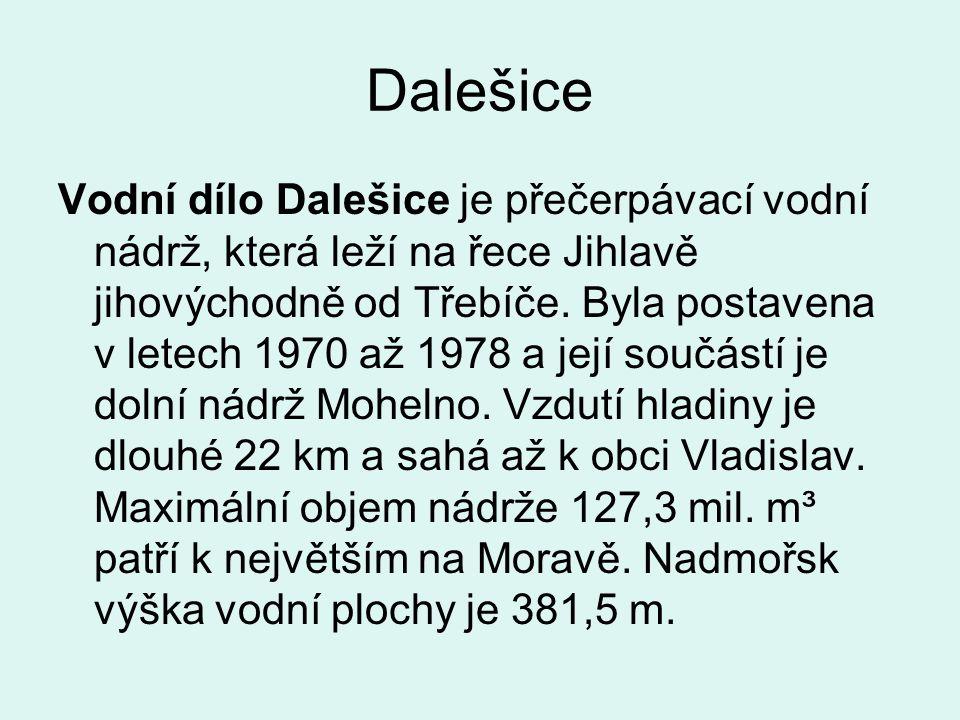 Dalešice Vodní dílo Dalešice je přečerpávací vodní nádrž, která leží na řece Jihlavě jihovýchodně od Třebíče.