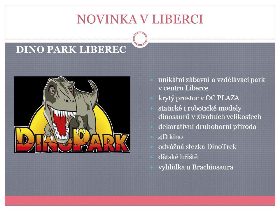 NOVINKA V LIBERCI DINO PARK LIBEREC unikátní zábavní a vzdělávací park v centru Liberce krytý prostor v OC PLAZA statické i robotické modely dinosaurů v životních velikostech dekorativní druhohorní příroda 4D kino odvážná stezka DinoTrek dětské hřiště vyhlídka u Brachiosaura