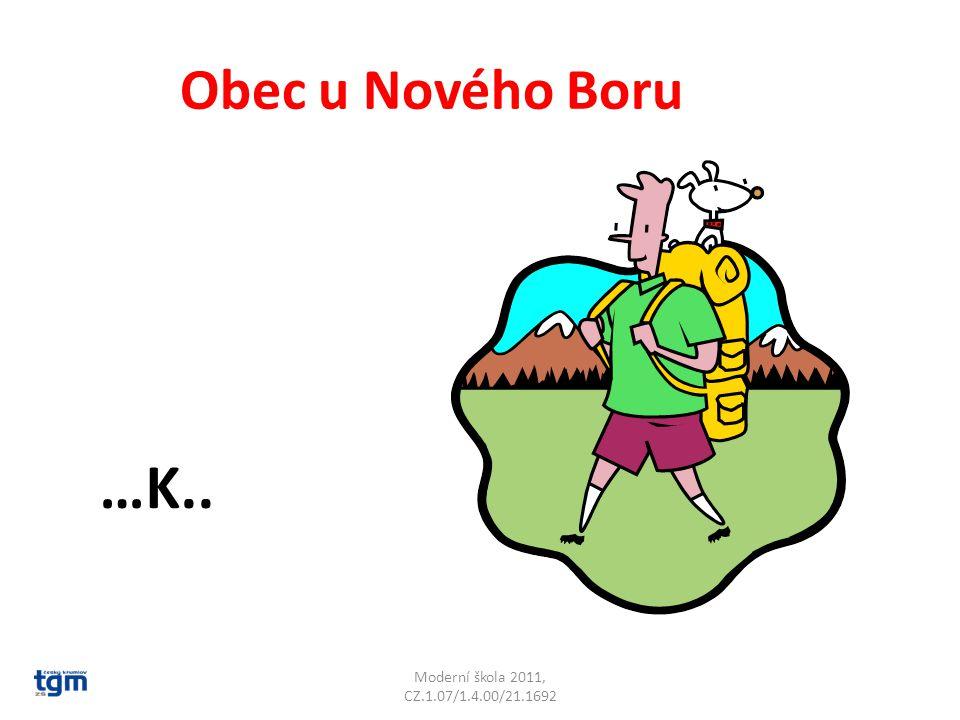 Moderní škola 2011, CZ.1.07/1.4.00/21.1692 Obec u Nového Boru …K.. Cvikov