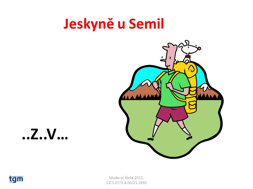 Jeskyně u Semil..Z..V… Bozkovské