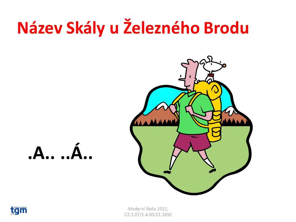 Moderní škola 2011, CZ.1.07/1.4.00/21.1692 Název Skály u Železného Brodu.A....Á.. Malá Skála
