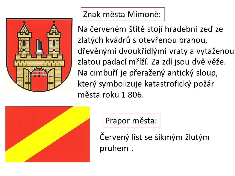 Znak města Mimoně: Na červeném štítě stojí hradební zeď ze zlatých kvádrů s otevřenou branou, dřevěnými dvoukřídlými vraty a vytaženou zlatou padací mříží.