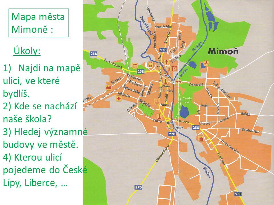 Mapa města Mimoně : Úkoly: 1)Najdi na mapě ulici, ve které bydlíš.