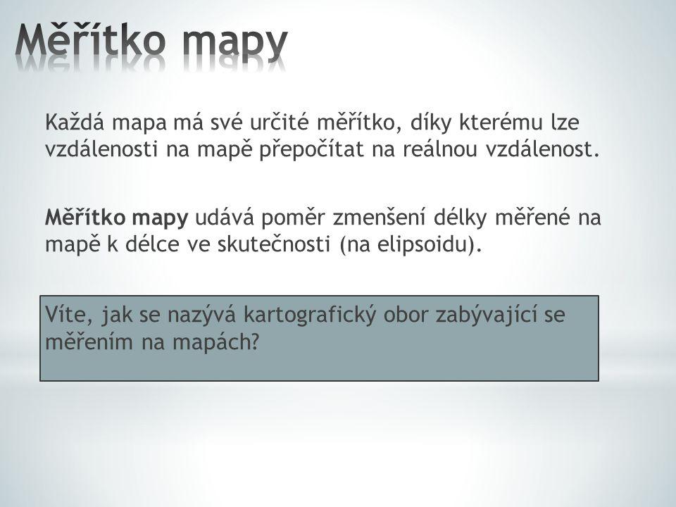 Každá mapa má své určité měřítko, díky kterému lze vzdálenosti na mapě přepočítat na reálnou vzdálenost. Měřítko mapy udává poměr zmenšení délky měřen