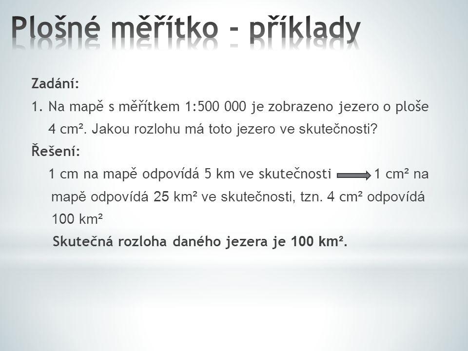 Zadání: 2.Ve skutečnosti má přehrada rozlohu 24 km².