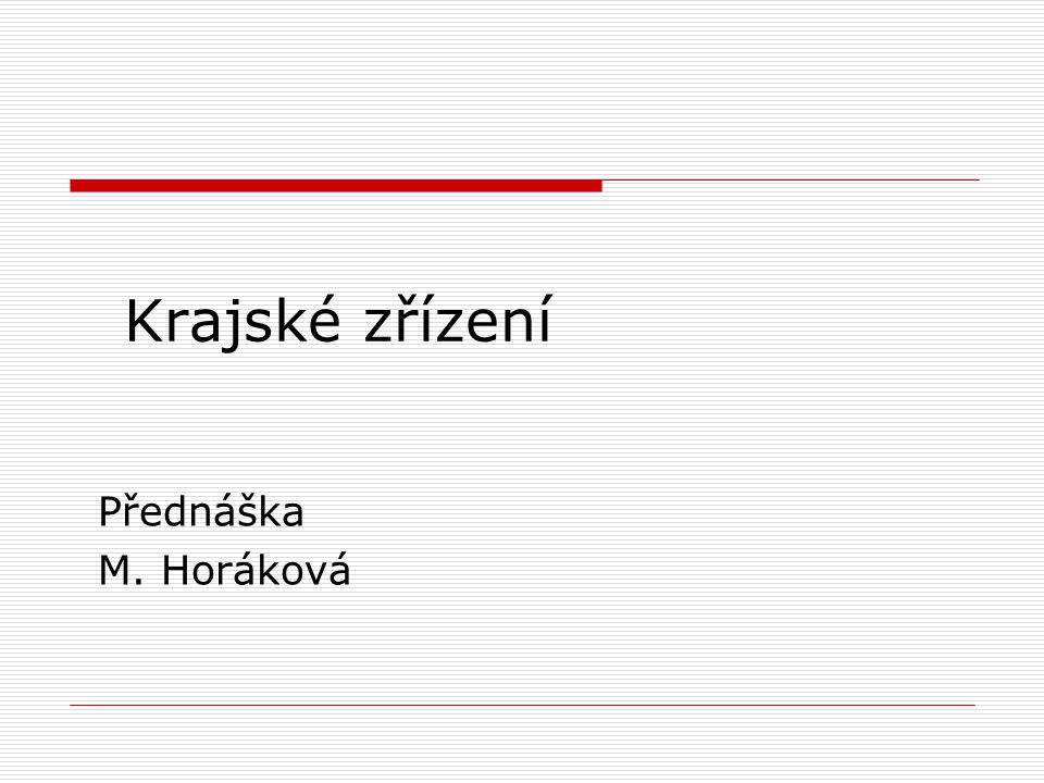 Krajské zřízení Přednáška M. Horáková