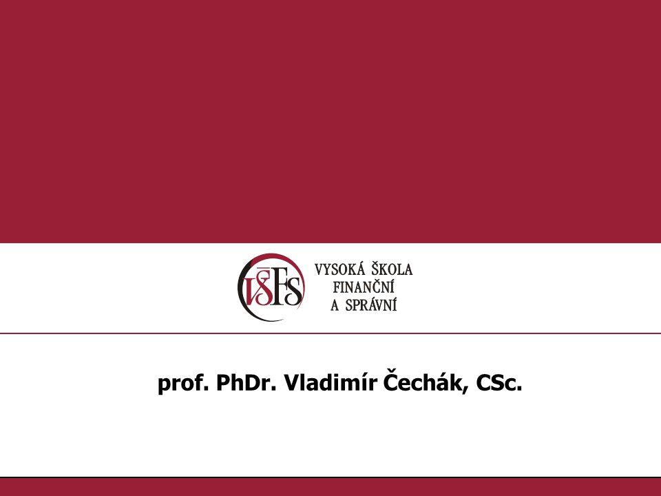 62.Prof. PhDr. Vladimír Čechák, CSC., vladimir.cechak@vsfs.cz :: Zákon č.