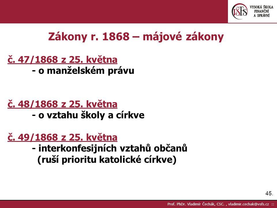 45. Prof. PhDr. Vladimír Čechák, CSC., vladimir.cechak@vsfs.cz :: Zákony r. 1868 – májové zákony č. 47/1868 z 25. května - o manželském právu č. 48/18