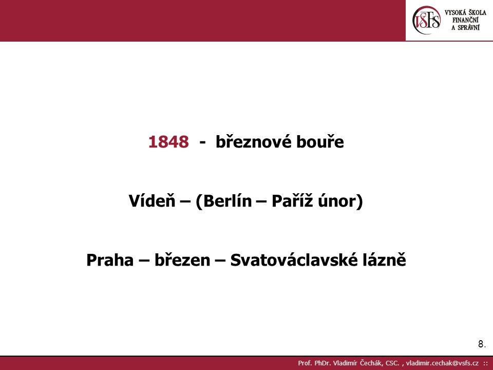 49.Prof. PhDr. Vladimír Čechák, CSC., vladimir.cechak@vsfs.cz :: 10.