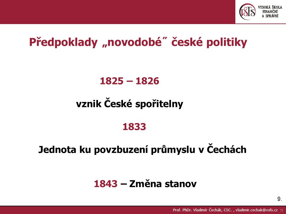 100.Prof. PhDr. Vladimír Čechák, CSC., vladimir.cechak@vsfs.cz :: 26.V.