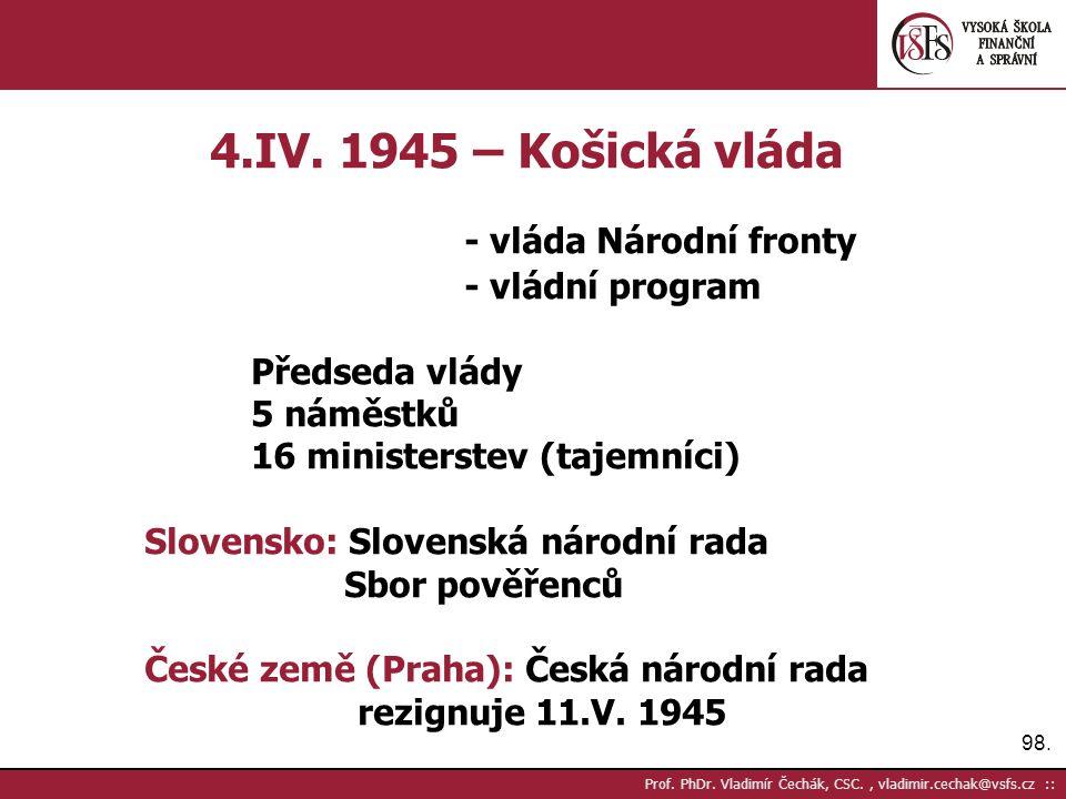 98. Prof. PhDr. Vladimír Čechák, CSC., vladimir.cechak@vsfs.cz :: 4.IV. 1945 – Košická vláda - vláda Národní fronty - vládní program Předseda vlády 5