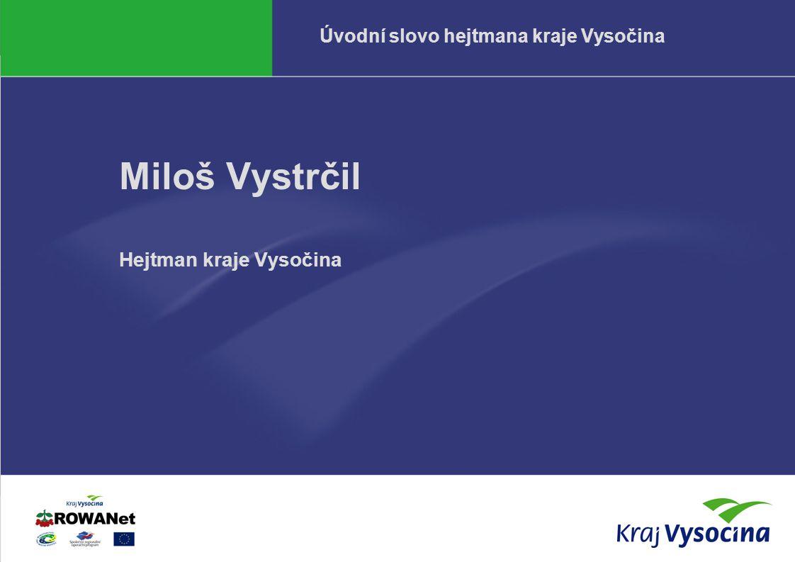Odbor informatiky KrÚ37.2.2006 Úvodní slovo hejtmana kraje Vysočina Miloš Vystrčil Hejtman kraje Vysočina