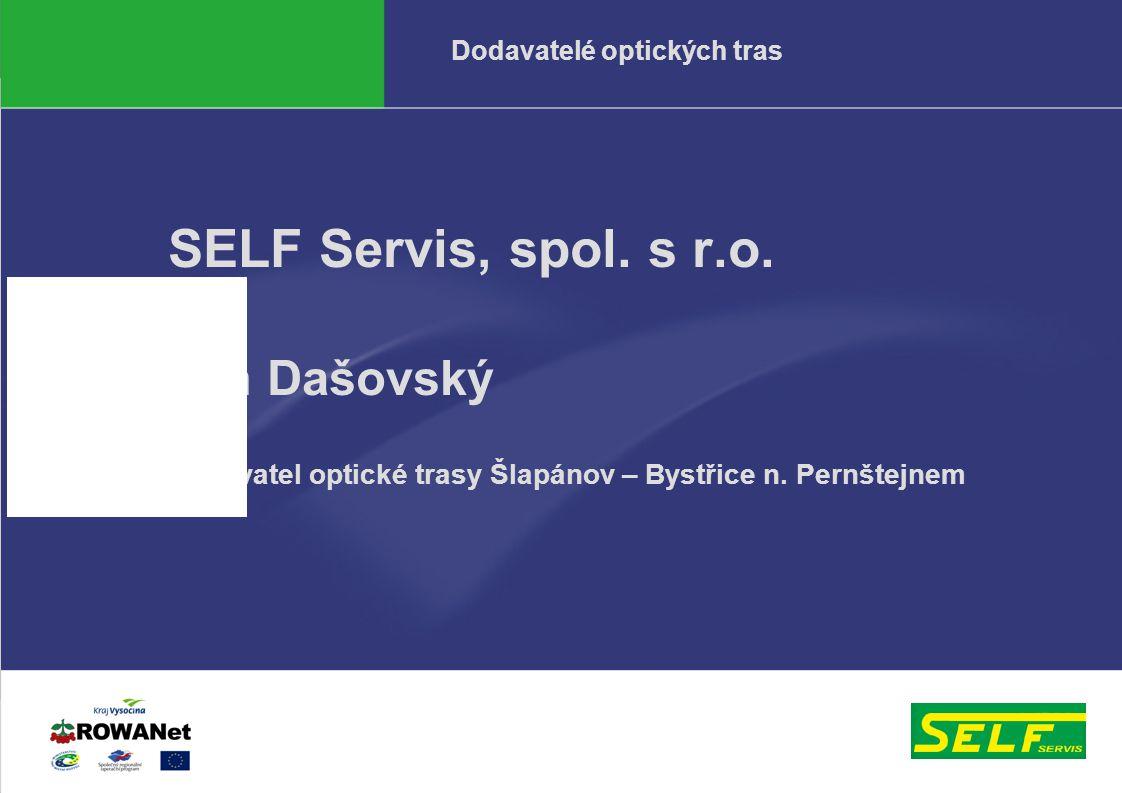 Odbor informatiky KrÚ77.2.2006 Dodavatelé optických tras SELF Servis, spol.