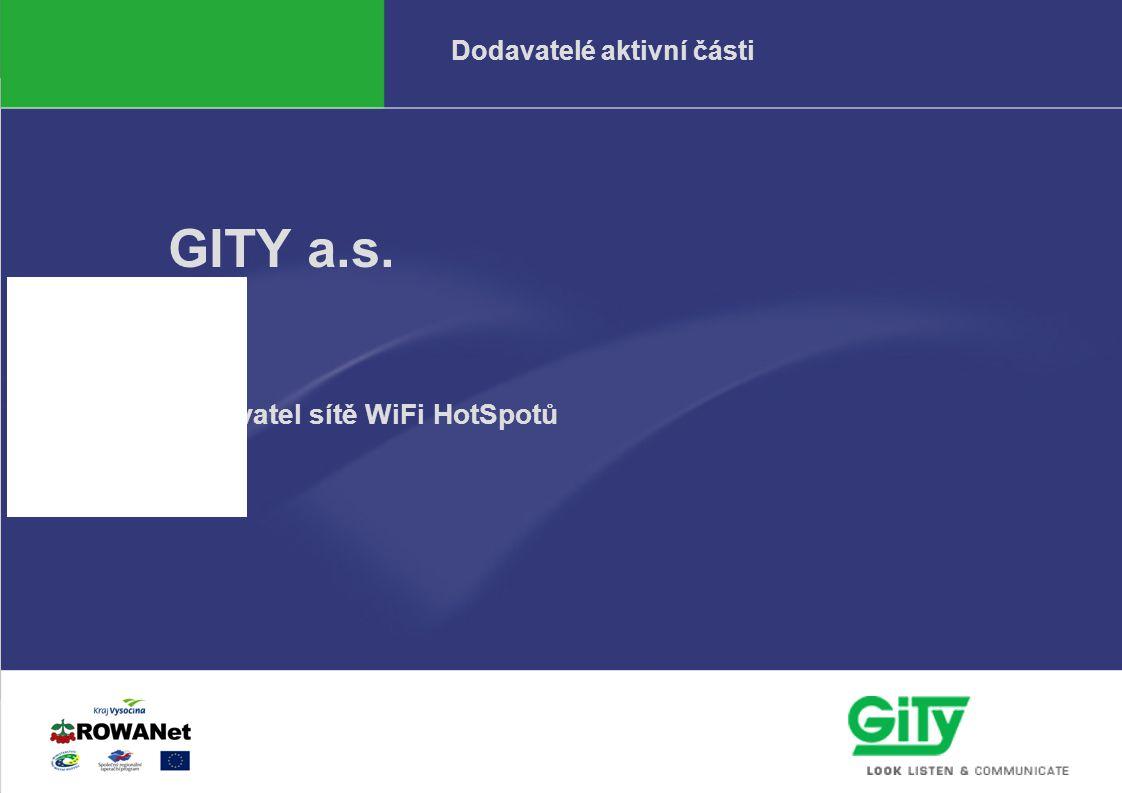 Odbor informatiky KrÚ97.2.2006 Dodavatelé aktivní části GITY a.s. Dodavatel sítě WiFi HotSpotů