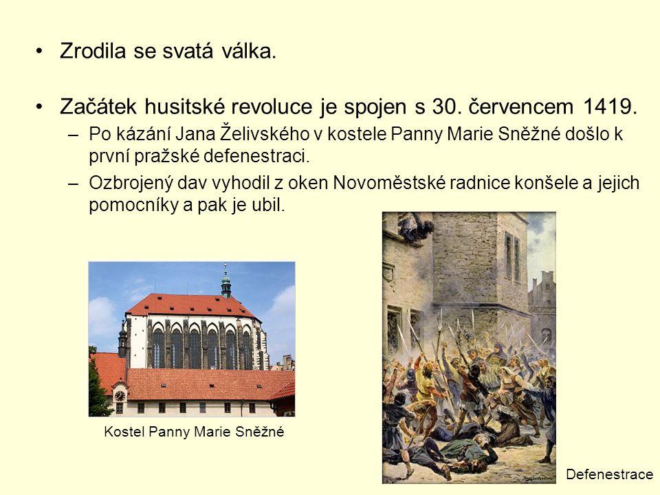 Zrodila se svatá válka.Začátek husitské revoluce je spojen s 30.