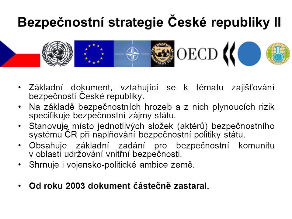 Bezpečnostní strategie České republiky I Základní součásti bezpečnostní politiky zahraniční politika v oblasti bezpečnosti státu, obranná politika, po