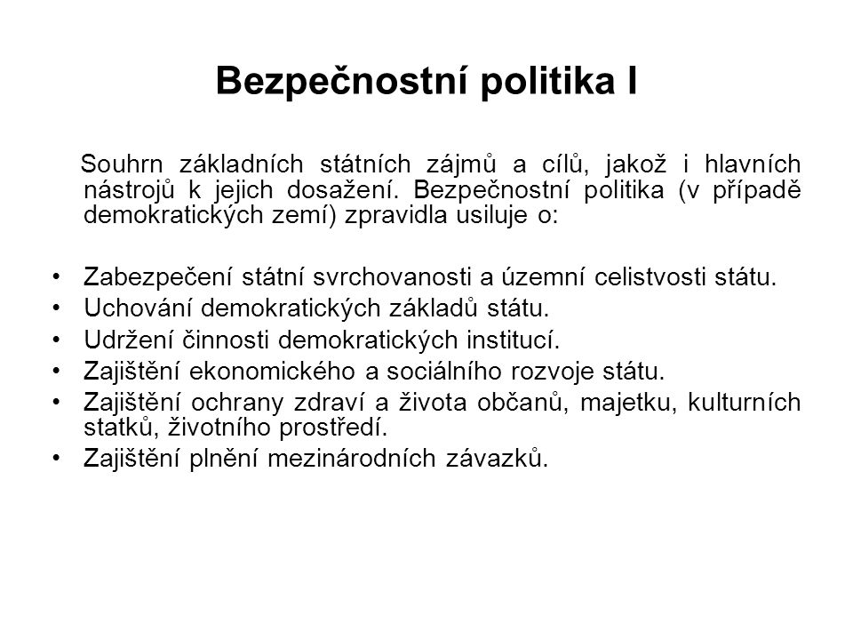 Bezpečnostní rada státu Ústavní zákon č.110/1998 Sb., o bezpečnosti České republiky, čl.