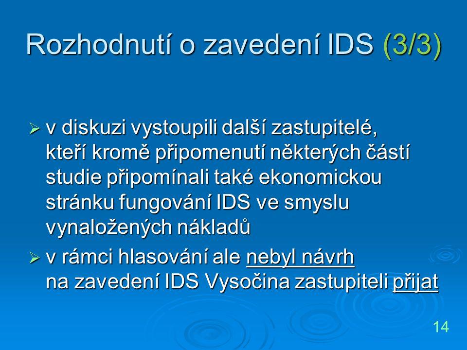 Rozhodnutí o zavedení IDS (3/3)  v diskuzi vystoupili další zastupitelé, kteří kromě připomenutí některých částí studie připomínali také ekonomickou