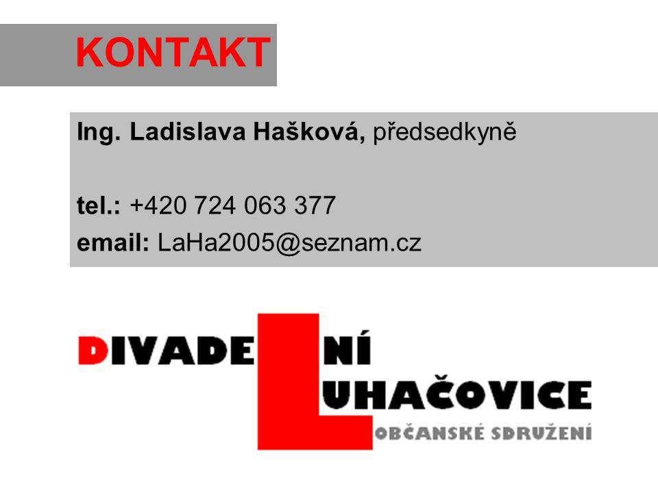 KONTAKT Ing. Ladislava Hašková, předsedkyně tel.: +420 724 063 377 email: LaHa2005@seznam.cz