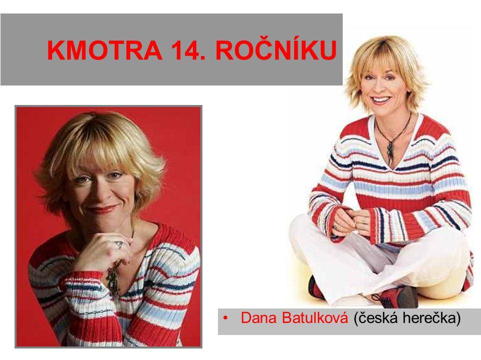 KMOTRA 14. ROČNÍKU Dana Batulková (česká herečka)