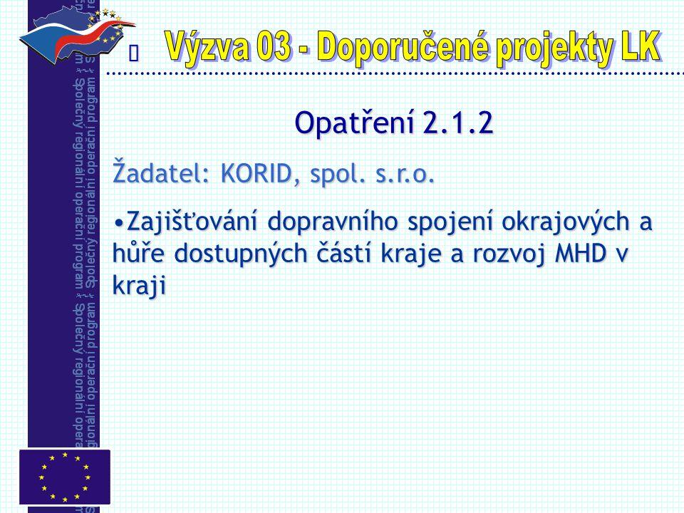  Opatření 2.1.2 Žadatel: KORID, spol. s.r.o.
