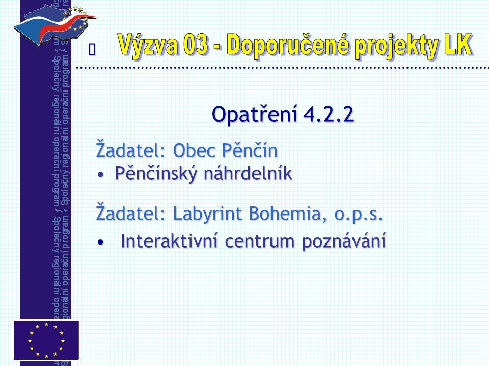  Opatření 4.2.2 Žadatel: Obec Pěnčín Pěnčínský náhrdelníkPěnčínský náhrdelník Žadatel: Labyrint Bohemia, o.p.s.
