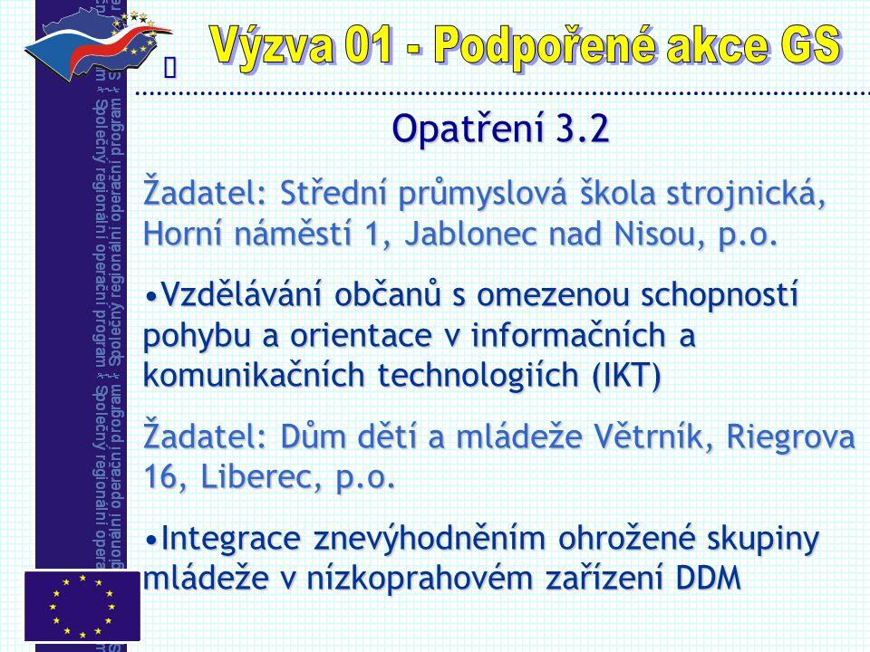  Opatření 3.2 Žadatel: Střední průmyslová škola strojnická, Horní náměstí 1, Jablonec nad Nisou, p.o.